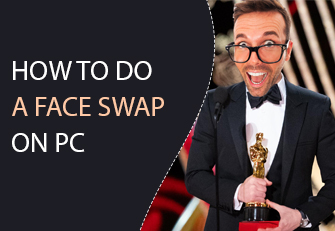 How to do a face swap on PC