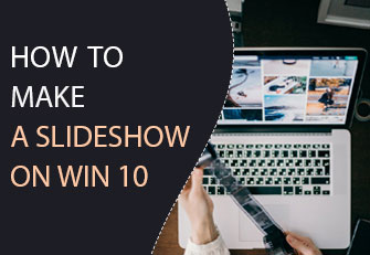 How to make a slideshow on Windows 10